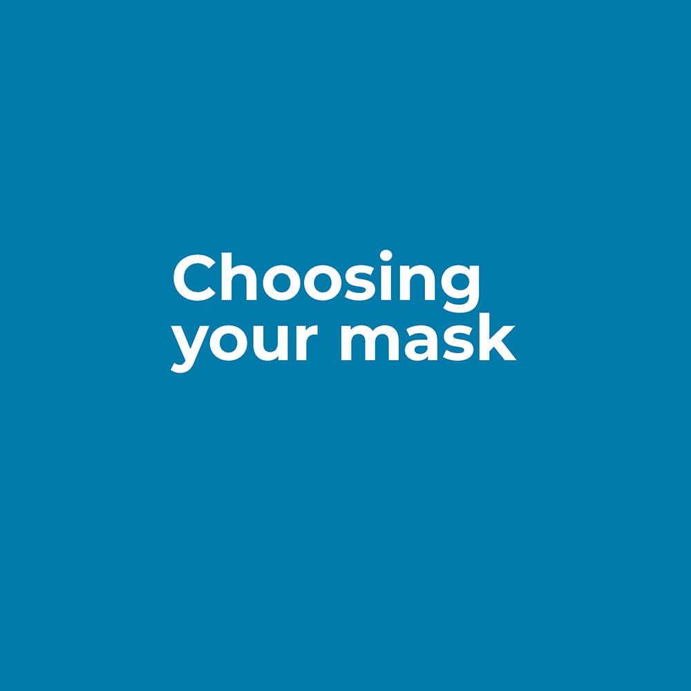 Choosing your mask