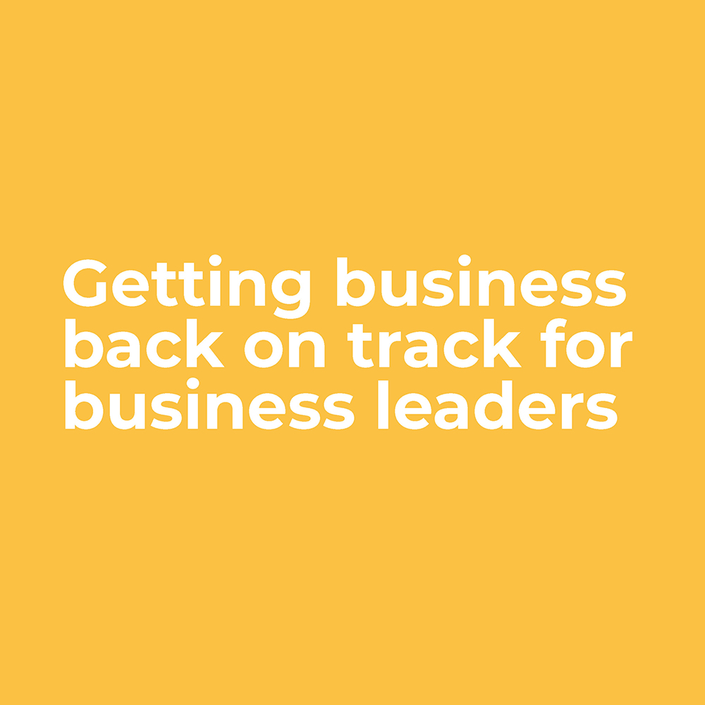 Business reopening - Getting business back on track for business leaders