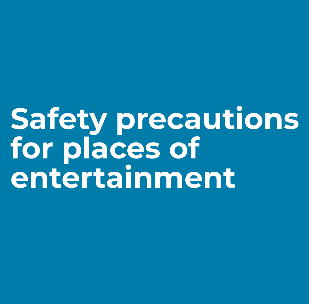 Safety precautions for places of entertainment