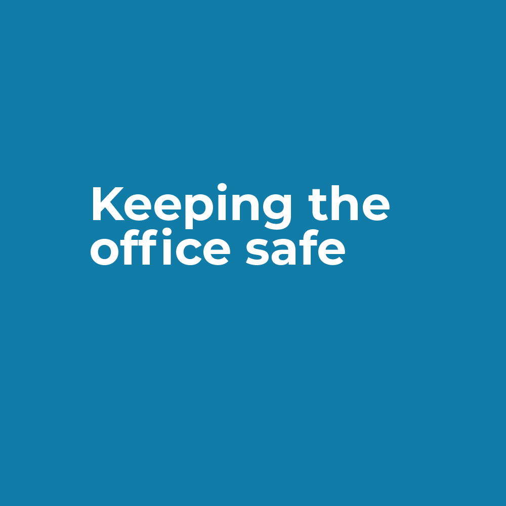 Keeping the office safe